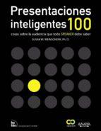 PRESENTACIONES INTELIGENTES. 100 COSAS SOBRE LA AUDIENCIA QUE TOD O SPEAKER DEBE SABER