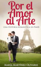 Por el Amor al Arte: Historias de amor en París