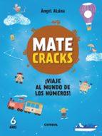 Matecracks ¡Viaje al mundo de los números! 6 años