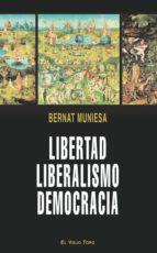 Libertad, liberalismo, democracia