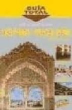 Guía de viaje al arte Hispano-Musulmán (Guía Total - España)