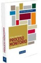 TEORIA Y PRACTICA DEL PROCESO MONITORIO: COMENTARIOS Y FORMULARIO S