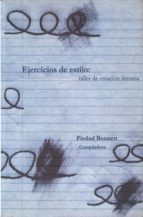 EJERCICIOS DE ESTILO: TALLER DE CREACION LITERARIA