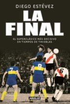 La Final: El Superclásico Más Decisivo En Tiempos De Tinieblas