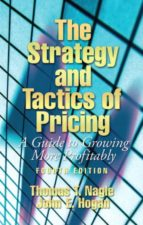 THE STRATEGY AND TACTICS OF PRICING: A GUIDE TO GROWING MORE PROF ITABLY