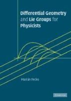 Differential Geometry And Lie Groups For Physicists Hardback