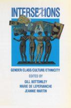 Intersexions: Gender/class/culture/ethnicity: Gender, Class, Culture, Ethnicity