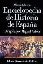 ENCICLOPEDIA DE HISTORIA DE ESPAÑA: IGLESIA, PENSAMIENTO, CULTURA (T.3) (2ª ED.)