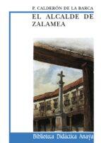 El alcalde de Zalamea (Literatura - Biblioteca Didáctica Anaya)