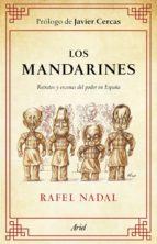 Los mandarines: Retratos y escenas del poder en España