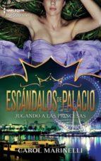 Jugando a las princesas (Escándalos de palacio)