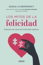 LOS MITOS DE LA FELICIDAD: DESCUBRE LAS CLAVES DE LA FELICIDAD AU TENTICA