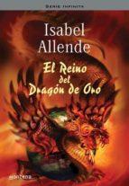 El reino del Dragón de Oro (Memorias del Águila y del Jaguar 2) (SERIE INFINITA)