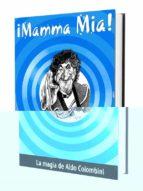 MAMMA MIA: LA MAGIA DE ALDO COLOMBINI