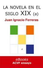 La novela en el siglo XIX (desde 1868) (Estudios históricos de literatura española nº 5)