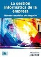 LA GESTION INFORMATICA DE LA EMPRESA: NUEVOS MODELOS DE NEGOCIO