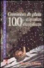 CAMINITOS DE PLATA: 100 CAPSULAS CIENTIFICAS