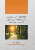 LA IGLESIA EN UNA CLÍNICA FARMACIA: Saga de la Familia Pai