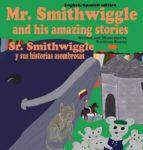 Mr. Smithwiggle and his amazing stories - English/Spanish edition