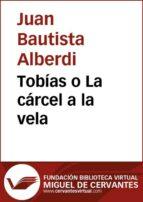 TOBÍAS O LA CÁRCEL A LA VELA (EBOOK)