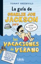 La Guía De Charlie Joe Jackson Para Las Vacaciones De Verano (NB ESCRITURA DESATADA)