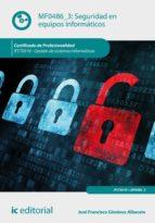 Seguridad en equipos informáticos. ifct0510 - gestión de sistemas informáticos