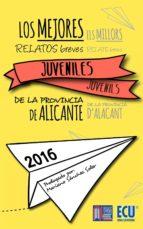 Los mejores relatos breves juveniles de la provincia de Alicante 2016