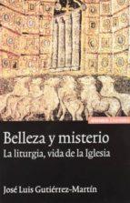 BELLEZA Y MISTERIO: LA LITURGIA, VIDA DE LA IGLESIA