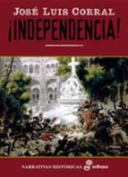 ¡Independencia! (Narrativas Históricas)