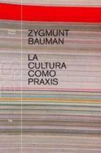 LA CULTURA COMO PRAXIS (EBOOK)