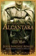 EL CABALLERO DE ALCANTARA (HISTORICA)