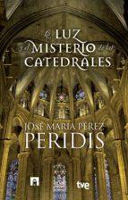 LA LUZ Y EL MISTERIO DE LAS CATEDRALES (EBOOK)