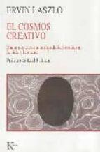 EL COSMOS CREATIVO: HACIA UNA CIENCIA UNIFICADA DE LA MATERIA, LA VIDA Y LA MENTE
