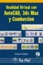 REALIDAD VIRTUAL CON AUTOCAD, 3DS MAX Y COMBUSTION (INCLUYE CD-RO M)