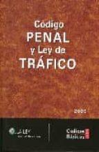 CODIGO PENAL Y LEY DE TRAFICO (ED. 2009)(CODIGO BASICO)