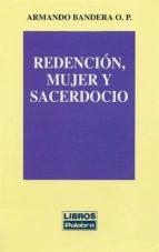 Redención, mujer y sacerdocio (Libros Palabra)