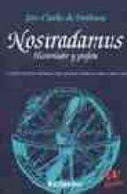 NOSTRADAMUS, HISTORIADOR Y PROFETA