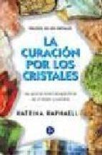 LA CURACION POR LOS CRISTALES: TRILOGIA DE LOS CRISTALES II