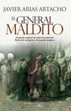 El general maldito (Novela histórica)