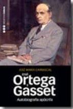Autobiografía apocrifa de José Ortega y Gasset (Menorias y Biografías)