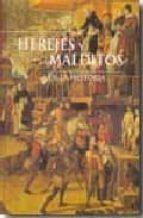 HEREJES Y MALDITOS EN LA HISTORIA