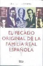 EL PECADO ORIGINAL DE LA FAMILIA REAL ESPAÑOLA