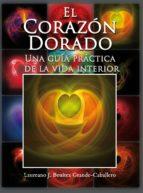 EL CORAZÓN DORADO (UNA GUÍA PRÁCTICA DE LA VIDA INTERIOR) (EBOOK)