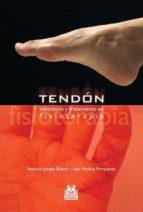 TENDÓN. VALORACIÓN Y TRATAMIENTO EN FISIOTERAPIA (EBOOK)