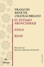 EL ULTIMO ABENCERRAJE/ATALA/RENE