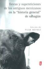 """Fiestas y supersticiones de los antiguos mexicanos en la """"Historia general"""" de Sahagún: 0 (Biblioteca Universitaria De Bolsillo)"""