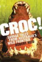 Croc!: Savage Tales From Australia