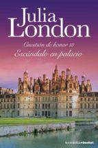 Escándalo en palacio: Cuestión de Honor III (La Romántica)
