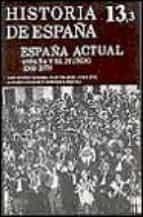 ESPAÑA ACTUAL ESPAÑA Y EL MUNDO: (1939-1975)