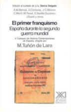 El primer franquismo: España durante la segunda Guerra Mundial (Historia)
